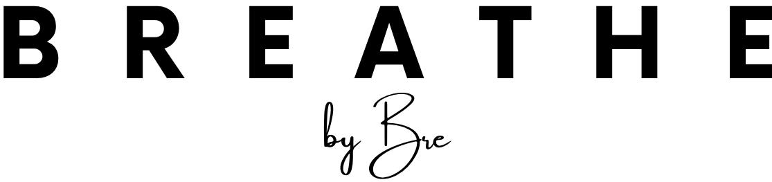 Breathe by Bre